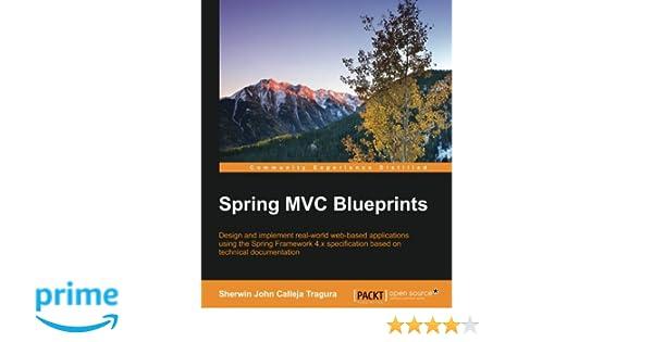 Spring mvc blueprints sherwin john calleja tragura 9781785888274 spring mvc blueprints sherwin john calleja tragura 9781785888274 amazon books malvernweather Choice Image