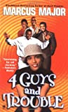 Four Guys and Trouble, Marcus Major, 0451410173