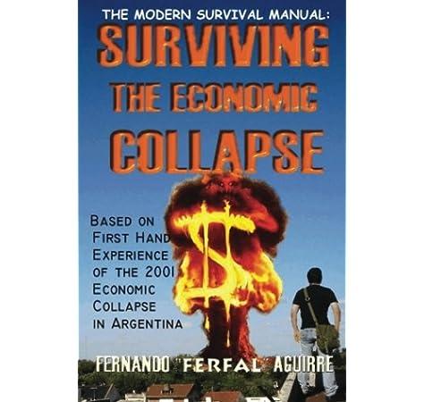 The Modern Survival Manual: Surviving the Economic Collapse ...