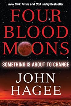 Four Blood Moons: Something Is About to Change by [Hagee, John]