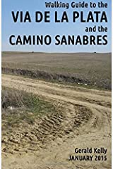 Walking Guide to the VIA DE LA PLATA and the CAMINO SANABRES: from Seville to Santiago and Astorga Paperback