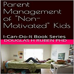 Parent Management of 'Non-Motivated' Kids