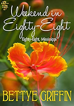 Weekend in Eighty-Eight: Eighty-Eight, Mississippi by [Griffin, Bettye]