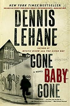 Gone, Baby, Gone: A Novel (Patrick Kenzie and Angela Gennaro Book 4) by [Lehane, Dennis]