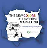 The New Colors of Law Firm Marketing: A Law Firm