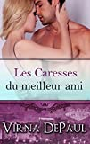 Les Caresses du meilleur ami (Les Caresses des Célibataires t. 4) (French Edition)