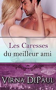 Les Caresses du meilleur ami (Les Caresses des Célibataires t. 4) (French Edition) by [DePaul, Virna]