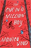 The One-in-a-Million Boy: '2016/04/05 Paperback – 17 May 2016 by Monica Wood (Author)