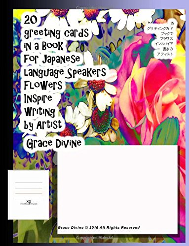 Download 20 greeting cards in a Book for Japanese language Speakers Flowers Inspire writing by Artist Grace Divine (Japanese Edition) ebook