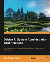 Debian 7: System Administration Best Practices Front Cover