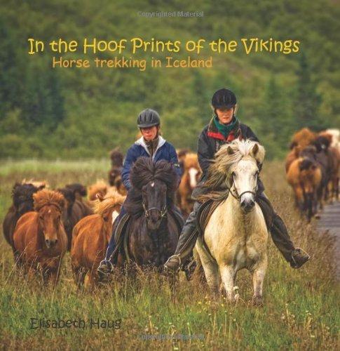 In the Hoofprints of the Vikings, Horse Trekking in Iceland
