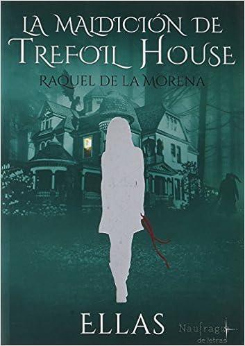 La maldición de Trefoil House: Amazon.es: Raquel de la Morena, Pedro Estrada: Libros