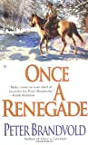 Once a Renegade, Peter Brandvold, 0425185532