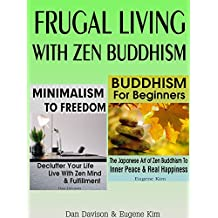 FRUGAL LIVING: FRUGAL LIVING WITH ZEN BUDDHISM (Minimalism - Simplify Your Life - Decluttering - Declutter Your Home)