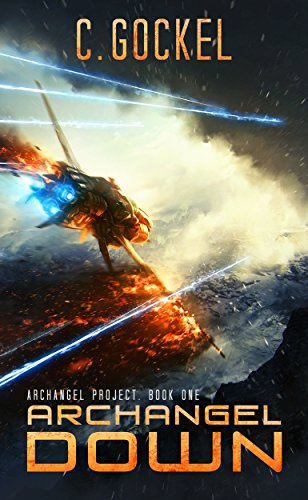 Archangel Down. Archangel Project by C. Gockel ebook deal