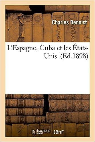 Téléchargement L'Espagne, Cuba et les États-Unis pdf