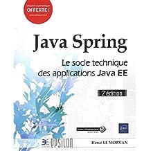 Java Spring : Le socle technique des applications Java EE 2e édi