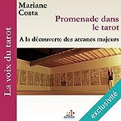 Promenade dans le tarot : À la découverte des arcanes majeurs (La voix du tarot 1) | Marianne Costa