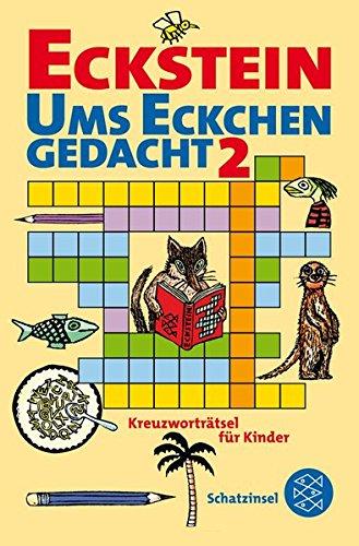 Ums Eckchen gedacht 2: Kreuzworträtsel für Kinder