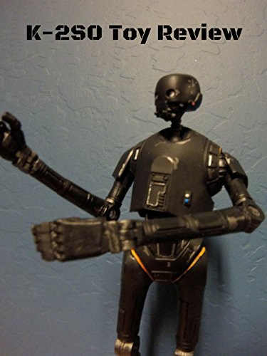 K-2S0 Black Series Toy Review from the new Star Wars: Rogue One