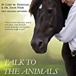 Talk to the Animals | Dain Heer,Gary M. Douglas
