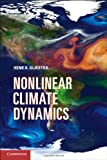 Nonlinear Climate Dynamics, Henk A. Dijkstra, 0521879175