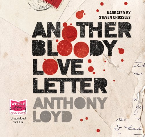 Descargar Libro Another Bloody Love Letter Anthony Loyd