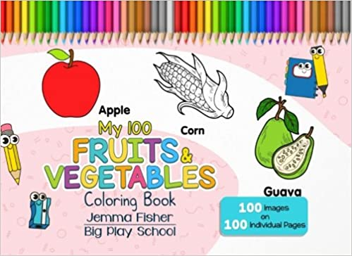 My 100 Fruits & Vegetables Coloring Book (100 Coloring Pages ...