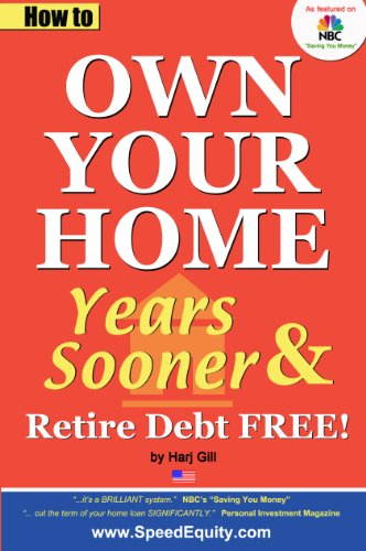 (USA ed. How to Own Your Home Years Sooner & Retire Debt Free)