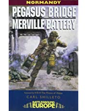Pegasus Bridge and Merville Battery: British 6th Airborne Division Landings in Normandy D-Day 6th June 1944 (Battleground Europe: Normandy)