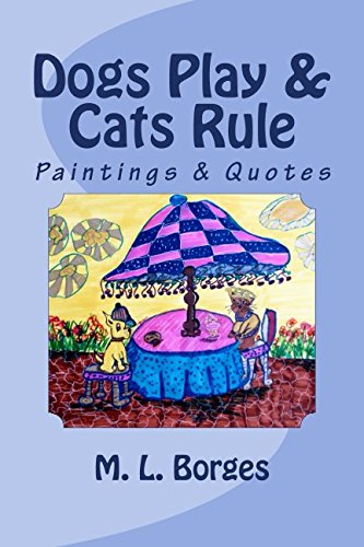 Dogs Play & Cats Rule: Paintings & Quotes pdf epub