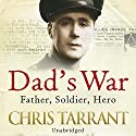 Dad's War Audiobook by Chris Tarrant Narrated by Chris Tarrant