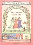 By Cynthia Rylant Wedding Flowers (Cobble Street Cousins) (Hardcover) April 1, 2002