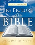 Big Picture of the Bible-Old Testament, Lorna Daniels Nichols, 1579219292