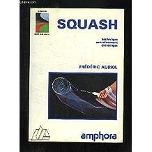 Squash: Technique, entraînement, diététique