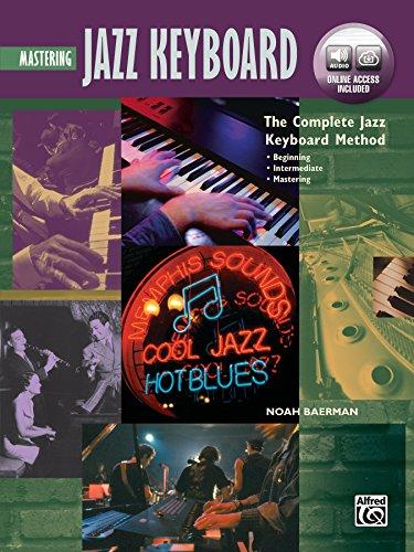 Complete Jazz Keyboard Method: Mastering Jazz Keyboard, Book & Online Audio (Complete - Keyboard Mastering Jazz