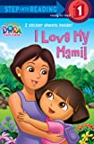 I Love My Mami! (Dora the Explorer), Random House, 0375971602