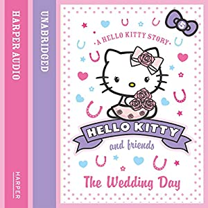 The Wedding Day: Hello Kitty and Friends, Book 5 Audiobook