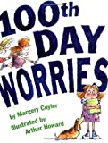 100th Day Worries, Margery Cuyler, 0689829795