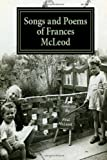 Songs and Poems of Frances Mcleod, Neil McLeod, 1489580247