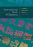 img - for The International Book of Dyslexia: A Guide to Practice and Resources by Ian Smythe (2004-02-13) book / textbook / text book