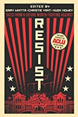 Resist: Tales from a Future Worth Fighting Against Paperback