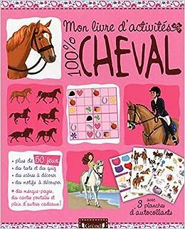 Amazon Fr Mon Livre D Activites 100 Cheval Aurore Meyer
