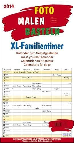 Foto, Malen, Basteln Xl-Familientimer 2014: Kalender Zum