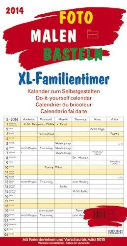 Foto, Malen, Basteln XL-Familientimer 2014: Kalender zum Selbstgestalten. Mit 6 Spalten, Ferienterminen und Vorschau bis März 2015