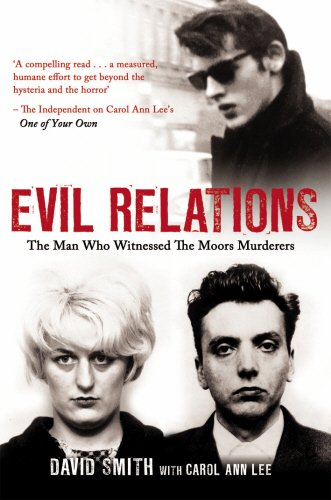 Evil Relations: The Man Who Bore Witness Against the Moors Murderers