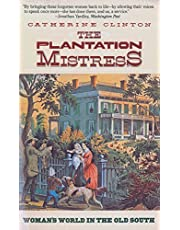 The Plantation Mistress: Woman's World in the Old South