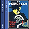 The Ponson Case Audiobook by Freeman Wills Crofts Narrated by Stephen Critchlow