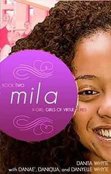 Mila: (Girls of Virtue) (V-Girl: Girls of Virtue Book 2) by [Whyte, Danita Evangeline]