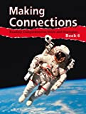 Making Connections Book 6, Kay Kovalevs and Alison Dewsbury, 0838833101
